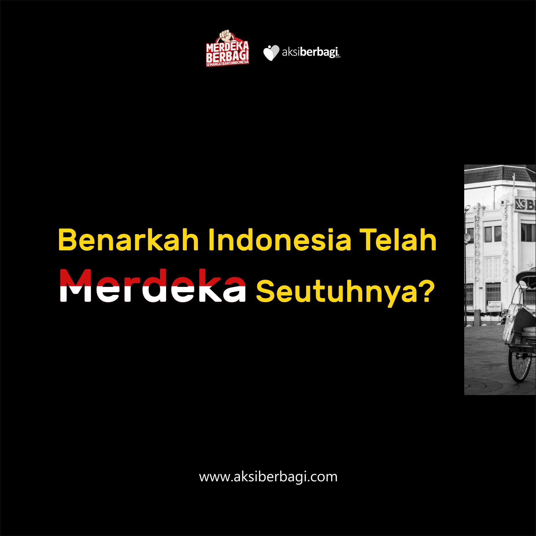 Kemerdekaan dan Rakyat Indonesia di Tengah Pandemi