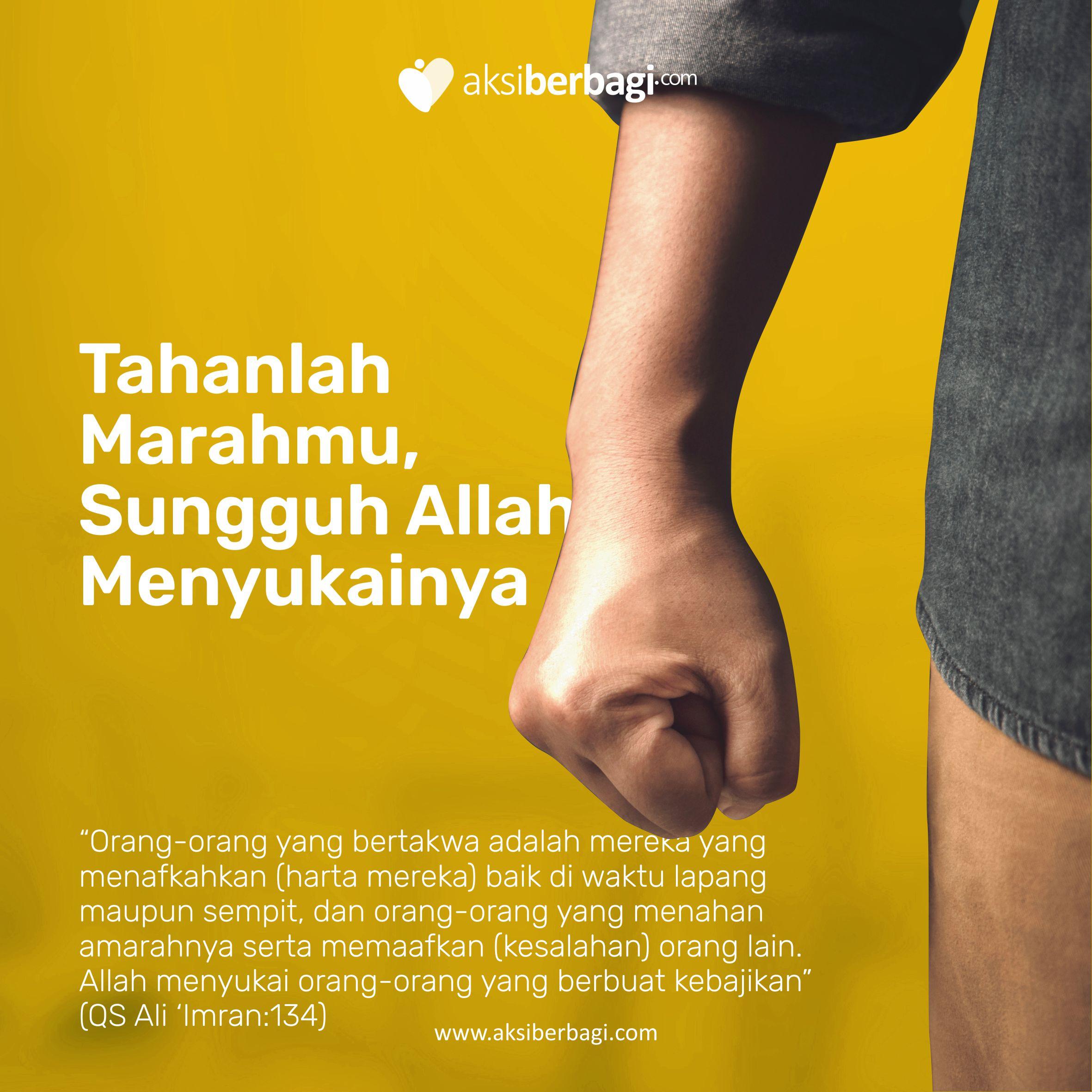 Tahanlah Amarahmu, Sungguh Allah Menyukainya