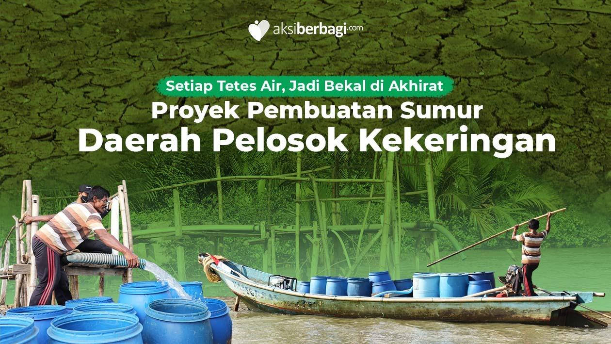Alirkan Pahala untuk Pembangunan Sumur di Wilayah Kekeringan
