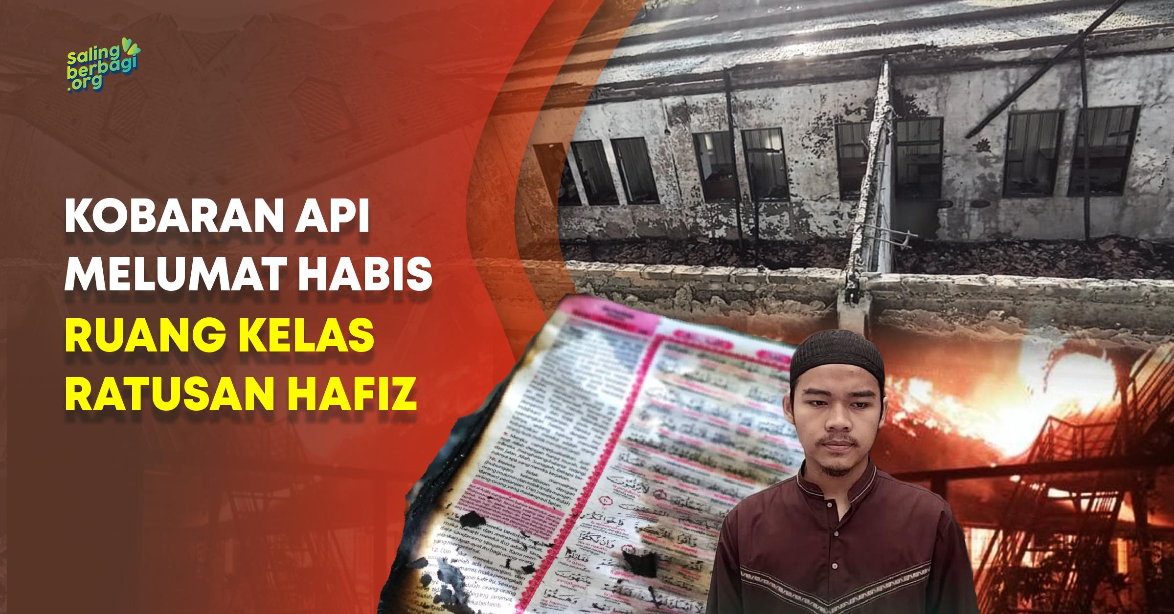 Bangun Kembali Ruang Kelas Santri Qur'an yang Hangus Terbakar!