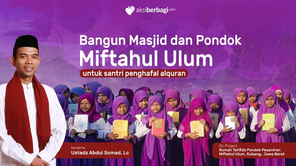 Bangun Masjid & Pondok Miftahul Ulum untuk Santri Penghafal Al-Quran