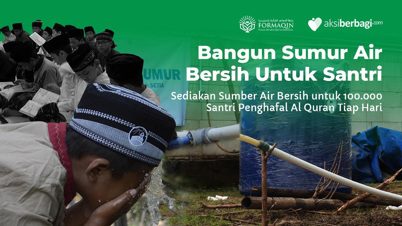Sedekah Bangun Sumur Air Bersih Untuk Santri Penghafal Quran