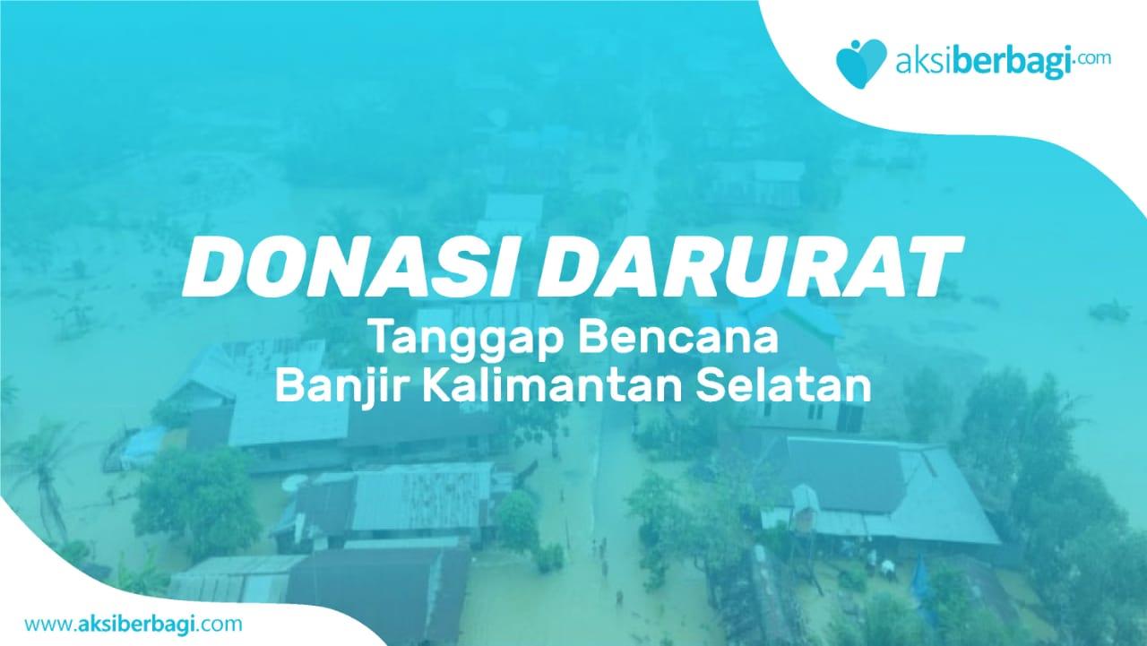 Donasi Darurat Tanggap Bencana Kalimantan Selatan