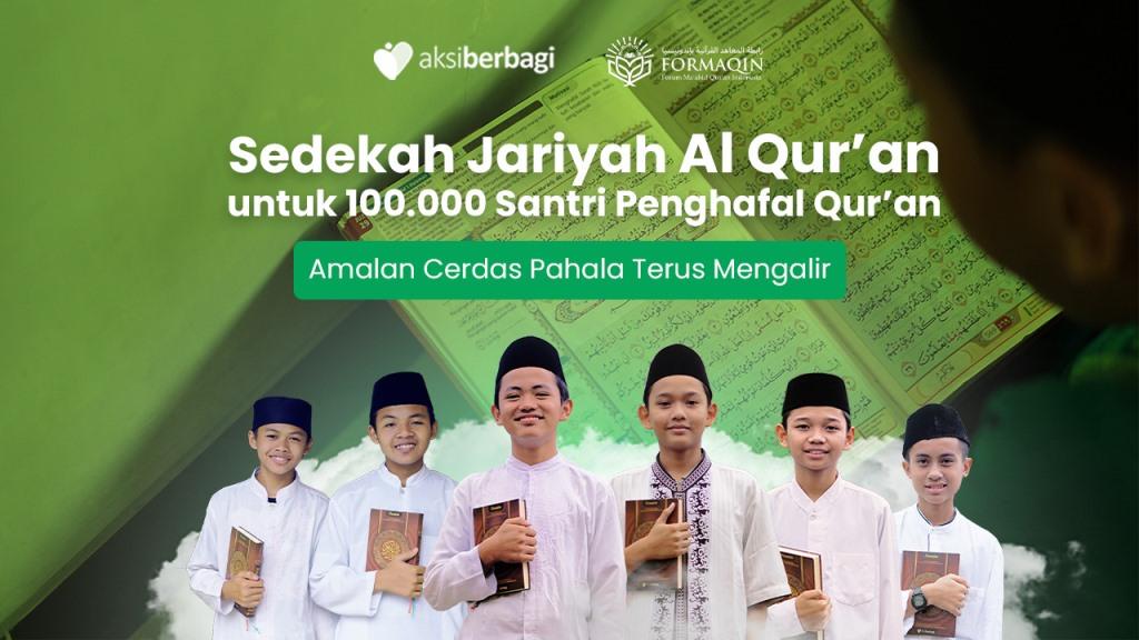 Sedekah Jariyah 100.000 Al Quran Hafidz untuk 80 Pesantren Penghafal Quran