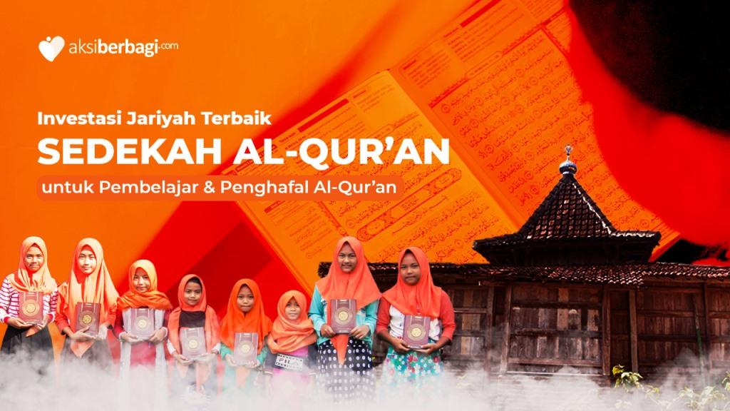 Sedekah Jariyah Alquran untuk Muslim Pelosok dan Santri Penghafal Al-quran